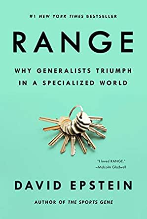 RANGE - why generalists triumph in a specialized world David Epstein